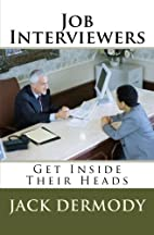 Job Interviewers: Get Inside Their Heads by…