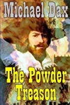 The Powder Treason by Michael Dax