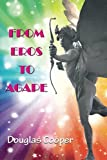 Cooper, Douglas: From Eros to Agape