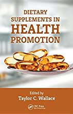 Dietary Supplements in Health Promotion by…