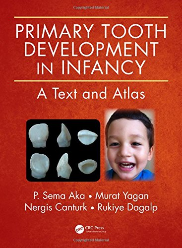 primary-tooth-development-in-infancy-a-text-and-atlas