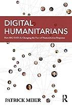 Digital Humanitarians: How Big Data Is…
