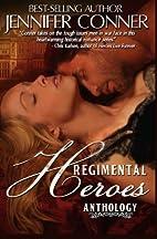 The Regimental Heroes by Jennifer Conner