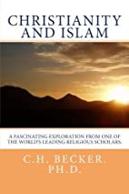 Christianity and Islam by C.H. Becker Ph. D.