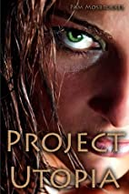 Project Utopia: a novella by Pam Mosbrucker