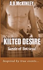 KILTED DESIRE - Sands of Betrayal (Volume 1)…