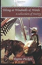 Tilting at Windmills & Words by Regina…