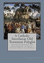 A Catholic Interlinear Old Testament…