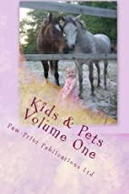 Kids & Pets Volume One (Volume 1) by…