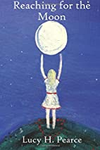Reaching for the Moon by Lucy H Pearce