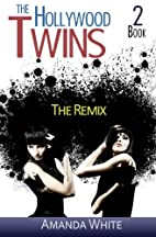 The Hollywood Twins 2: The Remix (Volume 2)…