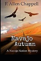 Navajo Autumn: A Navajo Nation Mystery by R.…