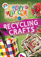 Recycling Crafts (Craft Attack!) by Annalees…