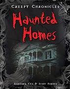 Haunted Homes (Creepy Chronicles) by Barbara…