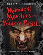Maniacal Monsters and Bizarre Beasts (Creepy…