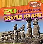 20 Fun Facts About Easter Island (Fun Fact…