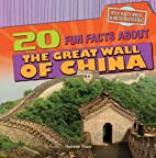 20 Fun Facts About the Great Wall of China…
