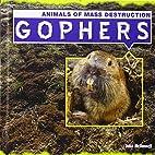 Gophers (Animals of Mass Destruction) by…