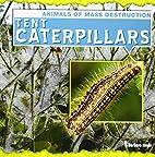 Tent Caterpillars (Animals of Mass…