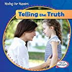 Telling the Truth (Minding Our Manners) by…