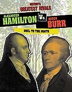 Alexander Hamilton vs. Aaron Burr: Duel to…