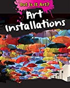 Art Installations (But Is It Art?) by Alix…