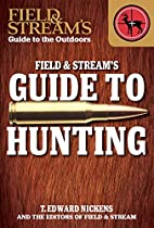 Field & Stream's Guide to Hunting…