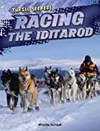 Racing the Iditarod (Thrill Seekers) by…