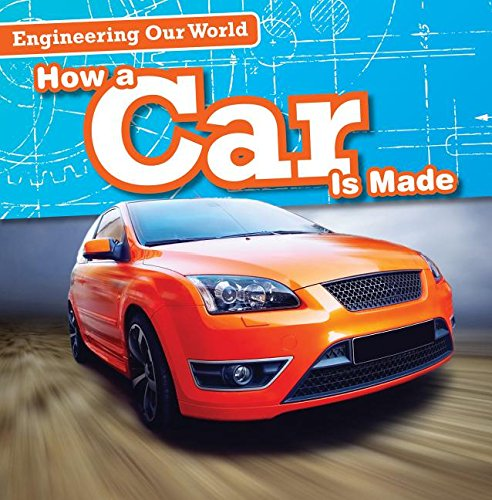 how-a-car-is-made-engineering-our-world
