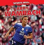 Abby Wambach (Sports MVPs) by Ryan Nagelhout