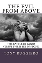 The Evil from Above by Tony Ruggiero