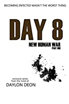 Day 8 New Human War Part 1 (Volume 1) by…