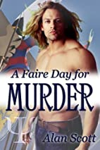A Faire Day for Murder by Alan Scott