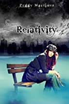 Relativity by Peggy Martinez