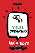 Visual Speaking like a Boss: Tips and ideas…