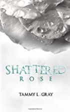 Shattered Rose (Winsor Series) (Volume 1) by…