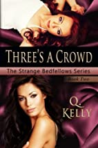 Three's a Crowd (Strange Bedfellows, #2) by…