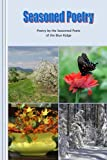 Seasoned Poets of the Blue Ridge: Seasoned Poetry: Poetry by the Seasoned Poets of the Blue Ridge