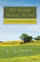 We Never Travel Alone: A Collection of…