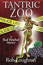 Tantric Zoo: A Bud Warhol Mystery (Bud…