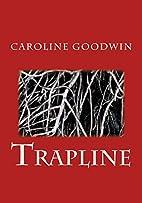 Trapline by Caroline Goodwin