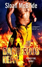 Dangerous Heat by Sloan McBride