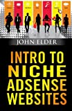 Elder, John: Intro To Niche Adsense Websites