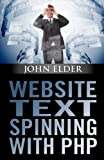 Elder, John: Website Text Spinning With PHP