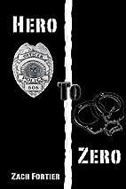 Hero To Zero by Zach Fortier