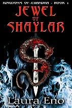 Jewel of Shaylar (Kingdoms of Chandra, #1)…