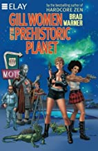 Gill Women of the Prehistoric Planet by Brad…