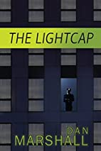The Lightcap by Dan Marshall
