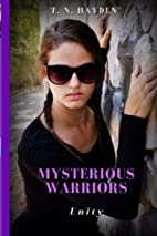 Mysterious Warriors: Unity (Volume 1) by T.…