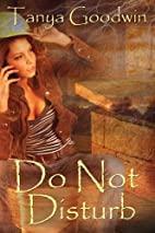 Do Not Disturb by Tanya Goodwin